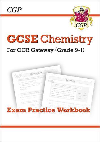 Grade 9-1 GCSE Chemistry: OCR Gateway Exam Practice Workbook (Paperback)