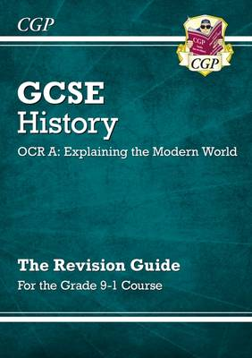 GCSE History OCR A: Explaining the Modern World Revision Guide - for the Grade 9-1 Course (Paperback)