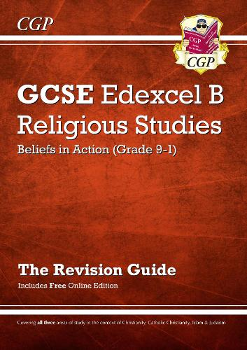 New Grade 9-1 GCSE Religious Studies: Edexcel B Beliefs in Action Revision Guide with Online Edition (Paperback)