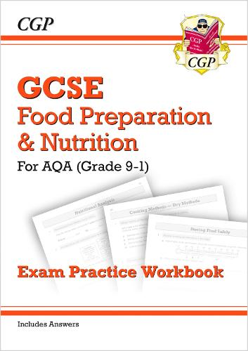 New Grade 9-1 GCSE Food Preparation & Nutrition - AQA Exam Practice Workbook (Includes Answers) (Paperback)