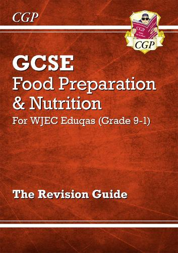 New Grade 9-1 GCSE Food Preparation & Nutrition - WJEC Eduqas Revision Guide (Paperback)
