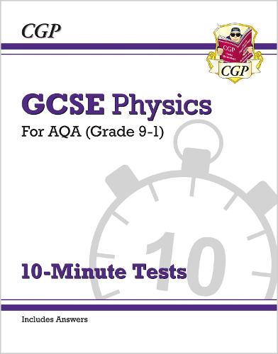 Grade 9-1 GCSE Physics: AQA 10-Minute Tests (with answers) (Paperback)