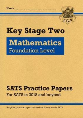 New KS2 Maths Targeted SATS Practice Papers: Foundation Level (for the tests in 2018 and beyond) (Paperback)