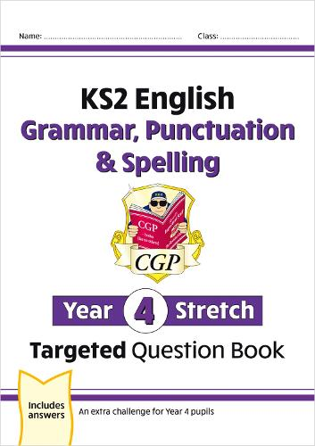 New KS2 English Targeted Question Book: Challenging Grammar, Punctuation & Spelling - Year 4 Stretch (Paperback)