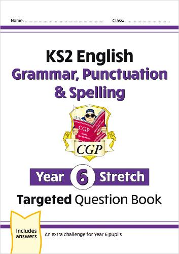 New KS2 English Targeted Question Book: Challenging Grammar, Punctuation & Spelling - Year 6 Stretch (Paperback)