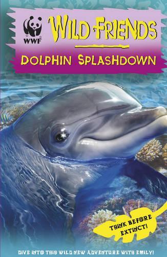 WWF Wild Friends: Dolphin Splashdown: Book 7 (Paperback)