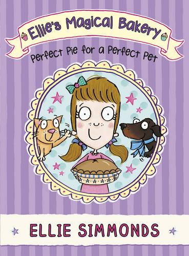 Ellie's Magical Bakery: Perfect Pie for a Perfect Pet (Paperback)