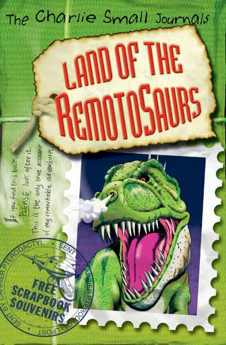 Charlie Small: Land of the Remotosaurs - Charlie Small (Paperback)