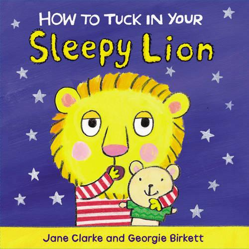 How to Tuck In Your Sleepy Lion - How To (Board book)