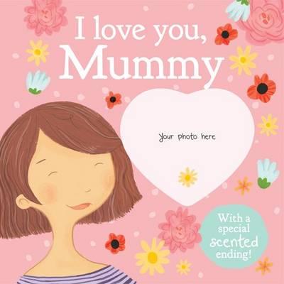 I Love You, Mummy (Board book)