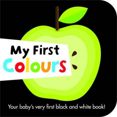 My First Colours - Black and White Board Books (Board book)