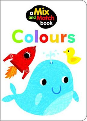 Mix and Match Colours (Board book)