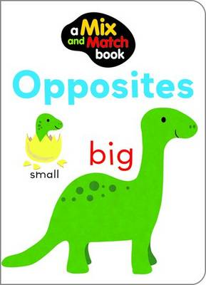 Mix and Match Opposites (Board book)