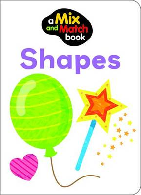 Shapes - Mix and Match (Board book)