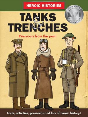 Tanks and Trenches WW1 - Hysterical Histories (Paperback)