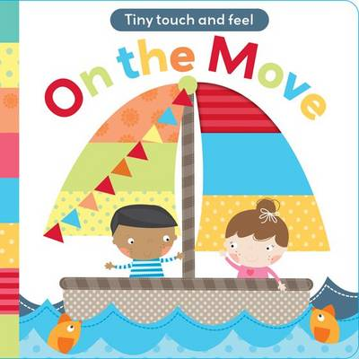 Touch and Feel: On The Move (Board book)
