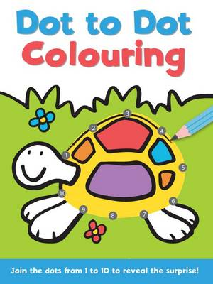 Dot to Dot and Colour: 1 - 10 (Paperback)