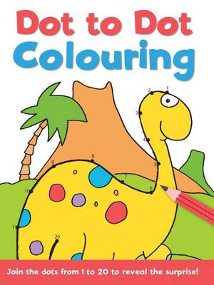 Dot to Dot and Colour: 1 - 20 (Paperback)