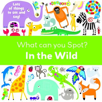 In the Wild - What Can You Spot? (Board book)