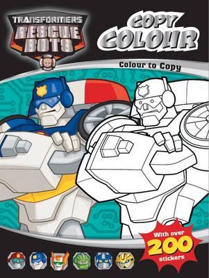 Transformers : Rescue Bots Colour to Copy (Paperback)
