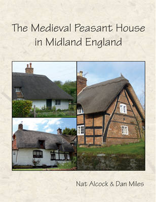 The Medieval Peasant House in Midland England (Paperback)