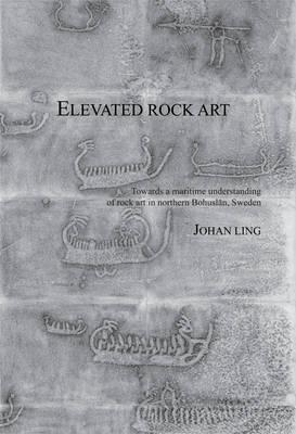 Elevated Rock Art - Swedish Rock Art Research Series 2 (Hardback)