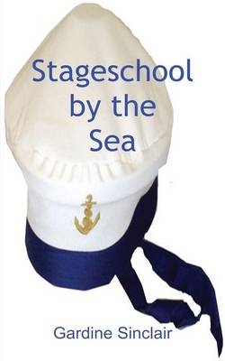 Stageschool by the Sea (Paperback)