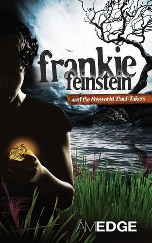 Frankie Feinstein and the Fenworld Thief-Takers (Paperback)