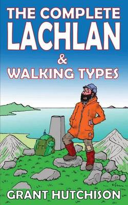 The Complete Lachlan & Walking Types (Paperback)