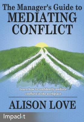 The Manager's Guide to Mediating Conflict (Paperback)