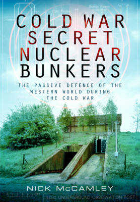 Cold War Secret Nuclear Bunkers (Paperback)