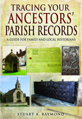 Tracing Your Ancestors' Parish Records: A Guide for Family and Local Historians (Paperback)