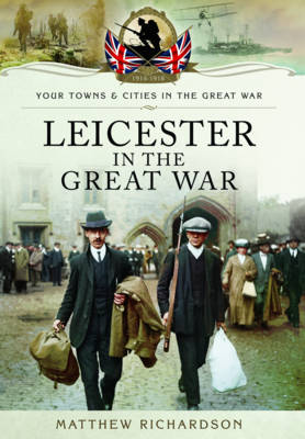 Leicester in the Great War (Paperback)