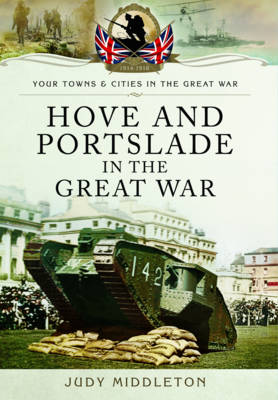 Hove and Portslade in the Great War (Paperback)