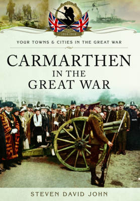 Carmarthen in the Great War (Paperback)