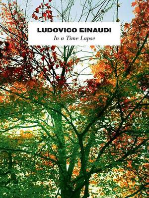 Ludovico Einaudi - in a Time Lapse: In a Time Lapse (Paperback)