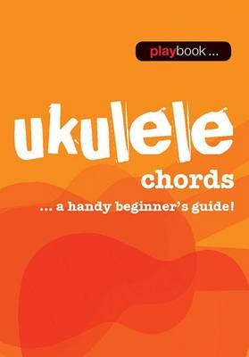 Playbook: Ukulele Chords - A Handy Beginner s Guide] (Paperback)