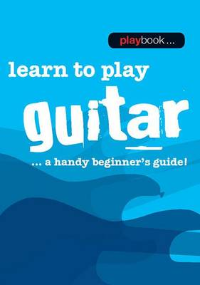 Playbook: Learn To Play Guitar - A Handy Beginner's Guide] (Paperback)