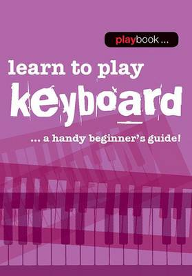 Playbook: Learn To Play Keyboard - A Handy Beginner's Guide] (Paperback)