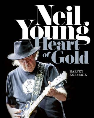 Neil Young: Heart of Gold (Hardback)