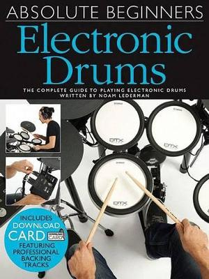 Absolute Beginners: Electronic Drums (Book/Audio Download) (Paperback)