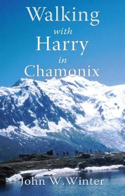 Walking with Harry in Chamonix (Paperback)