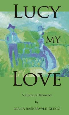 Lucy My Love: A Historical Romance (Paperback)