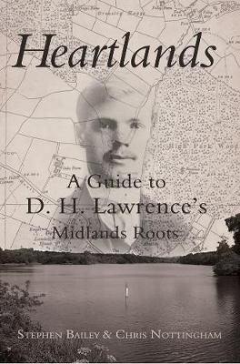 Heartlands: A Guide to DH Lawrence's Midland Roots (Paperback)