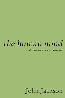 The Human Mind: and other creations of language (Hardback)
