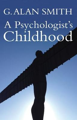 A Psychologist's Childhood: At the dawn of cognitive behaviour therapy (Paperback)