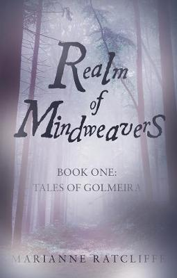 Realm of Mindweavers: Book One: Tales of Golmeira (Paperback)