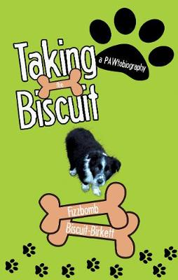 Taking the Biscuit: A Pawtobiography (Paperback)