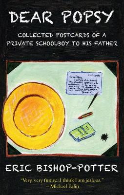 Dear Popsy: Collected postcards of a private schoolboy to his father (Paperback)