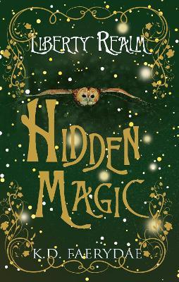 Hidden Magic - Liberty Realm 1 (Paperback)